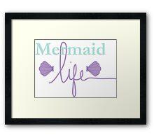 Mermaid Life Framed Print