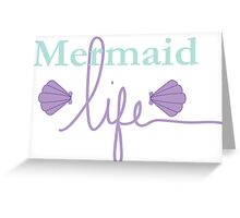 Mermaid Life Greeting Card
