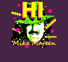 HI This is Mike Mareen Unisex T-Shirt
