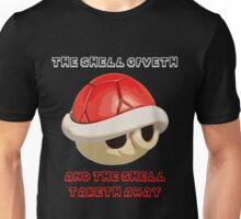 The Shell giveth, and The Shell taketh away Unisex T-Shirt