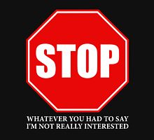I'm Not Really Interested Unisex T-Shirt
