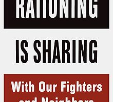 Rationing Is Sharing -- WWII  by warishellstore