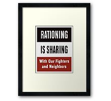 Rationing Is Sharing -- WWII  Framed Print