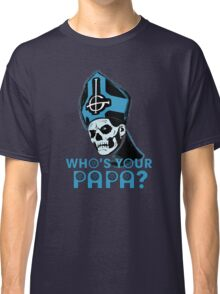 WHO'S YOUR PAPA? - blue Classic T-Shirt