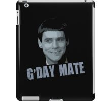 Funny Dumb and Dumber Gday Mate  iPad Case/Skin