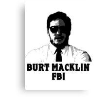 Burt Macklin FBI Canvas Print