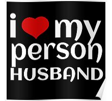 I LOVE MY PERSON HUSBAND Poster