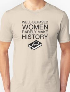 Well-Behaved Women Rarely Make History (With Book) Unisex T-Shirt