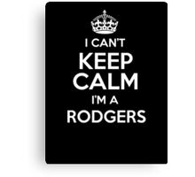 I can't keep calm I'm a Rodgers Canvas Print