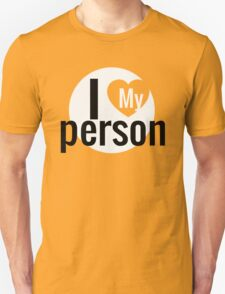 I LOVE  MY PERSON T-Shirt