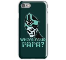 WHO'S YOUR PAPA? - ocean iPhone Case/Skin