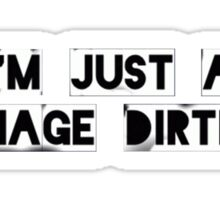 I'm just a teenage dirtbag Sticker
