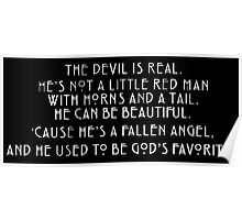 The Devil is real, he used to be God's favorite. Poster