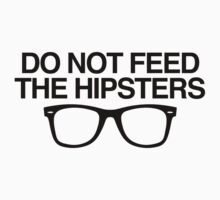 DO NOT FEED THE HIPSTERS One Piece - Long Sleeve