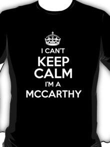 I can't keep calm I'm a Mccarthy T-Shirt