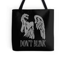 don't blink Tote Bag
