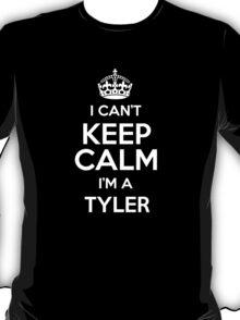I can't keep calm I'm a Tyler T-Shirt