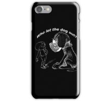 Who let the dog out, white version iPhone Case/Skin