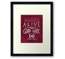 Good Works - Poster Print Framed Print