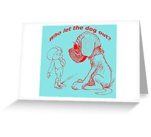 Who let the dog out, red version Greeting Card