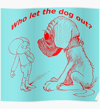 Who let the dog out, red version Poster
