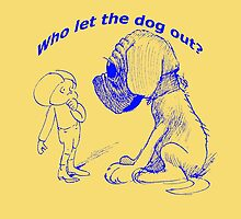 Who let the dog out, blue version by marmur