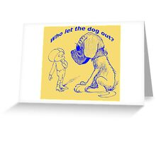 Who let the dog out, blue version Greeting Card