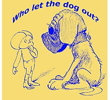 Who let the dog out, blue version Photographic Print
