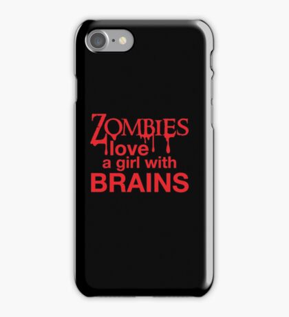 Zombies love a girl with BRAINS iPhone Case/Skin