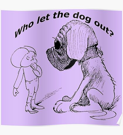 Who let the dog out, black version Poster