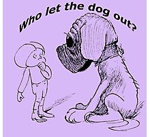 Who let the dog out, black version Photographic Print