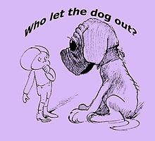 Who let the dog out, black version by marmur