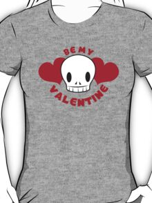 BE MY VALENTINE skull and hearts T-Shirt