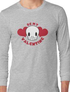BE MY VALENTINE skull and hearts Long Sleeve T-Shirt
