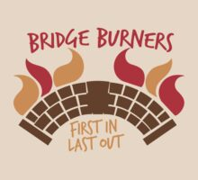 Bridge BURNERS first in last out by jazzydevil