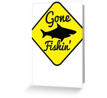 Gone Fishing yellow sign with a shark Greeting Card