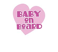 BABY on BOARD with a cute love heart Photographic Print