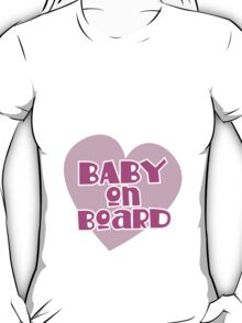 BABY on BOARD with a cute love heart T-Shirt