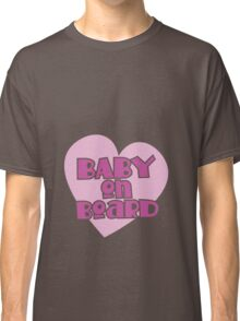 BABY on BOARD with a cute love heart Classic T-Shirt