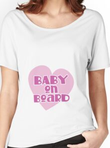 BABY on BOARD with a cute love heart Women's Relaxed Fit T-Shirt