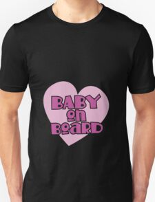 BABY on BOARD with a cute love heart Unisex T-Shirt