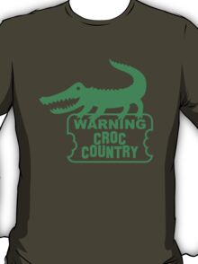 WARNING! Croc Country! with green corocdile! T-Shirt