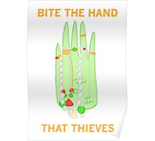 Bite The Hand That Thieves Poster