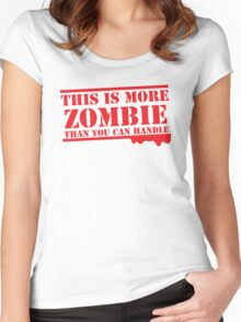 THIS IS MORE ZOMBIE THAN YOU CAN HANDLE Women's Fitted Scoop T-Shirt
