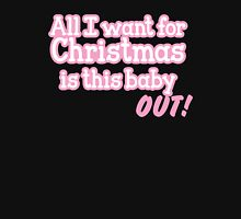 All I want for Christmas is this baby OUT! Womens Fitted T-Shirt