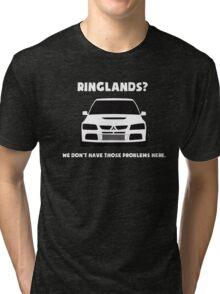 'Ringlands? We Dont Have Those Problems Here' Mitsubishi Evo Gag Design Sticker / Tee Tri-blend T-Shirt