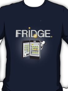 'FriDge'...The Appliance of Science! T-Shirt