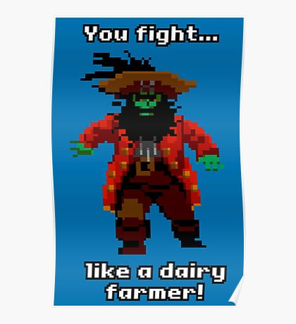 You fight like a dairy farmer!  Poster
