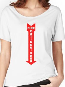 fire extinguisher sign and arrow points down Women's Relaxed Fit T-Shirt
