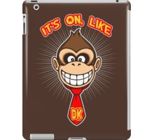 It's on like... iPad Case/Skin